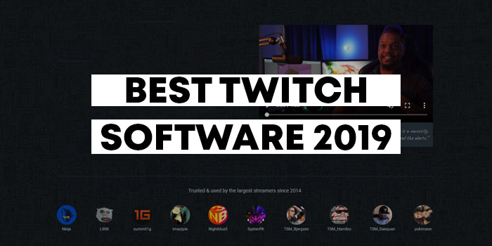 Best Streaming Software for Twitch Streamers