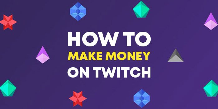 How To Make Money as a Twitch Streamer