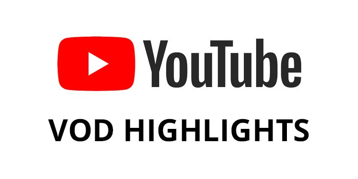 YouTube VOD Highlights