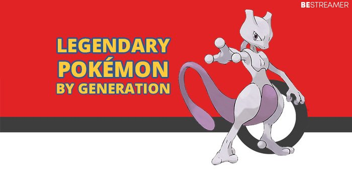 All Legendary Pokemon by Generation Featured Image