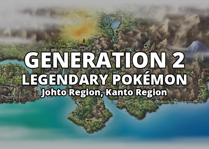 All Generation 2 Legendary Pokémon in Johto Region and Kanto Region