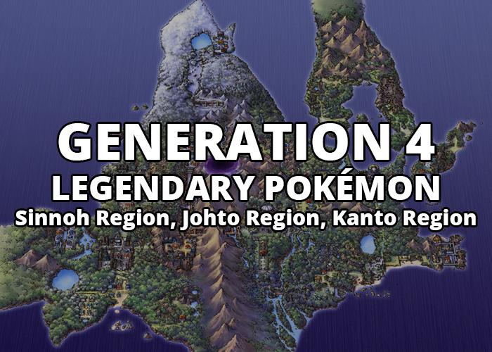 All Generation 4 Legendary Pokémon in Sinnoh Region, Johto Region, and Kanto Region