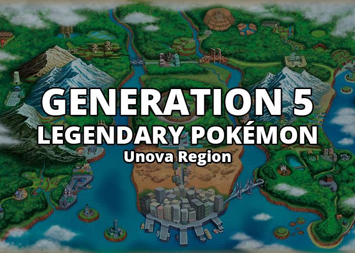 All Generation 5 Legendary Pokémon in Unova Region