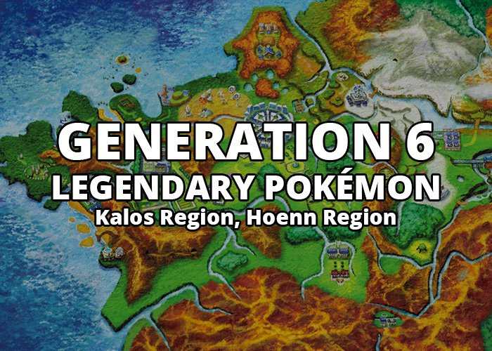 All Generation 6 Legendary Pokémon in Kalos Region and Hoenn Region