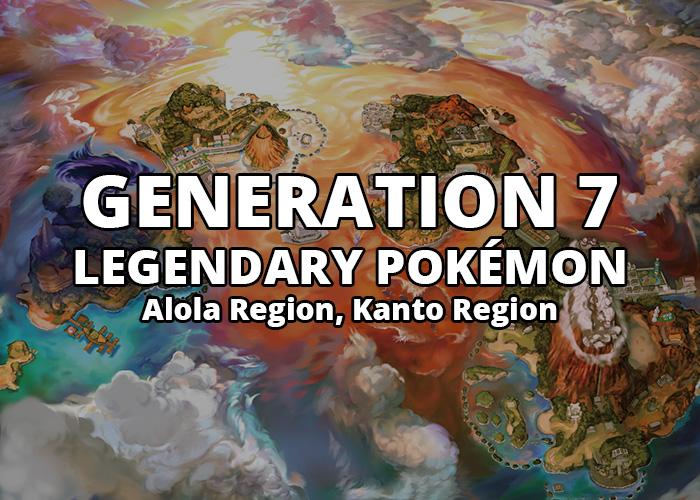All Generation 7 Legendary Pokémon in Alola Region and Kanto Region