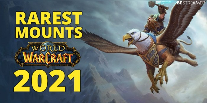 15 Rarest WoW Mounts 2021